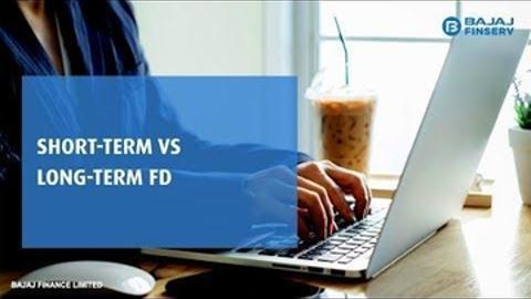 Long term vs Short term FD - Where should you invest? I Bajaj Finance